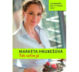 Tak vařím já - Markéta Hrubešová